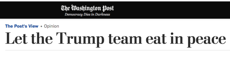 WaPo Let the Trump team eat in peace